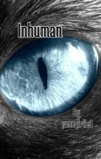 Inhuman by gamegirlie8
