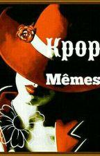 Kpop Mêmes  by NeukdaeHuin