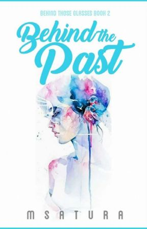 Behind The Past (BTG BOOK 2) by msAtura