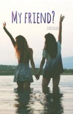 My friend? by Cristal593