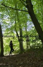 Running Through Forests (Kidnapped With One Direction Fanfic) by spirit_wolf_fell
