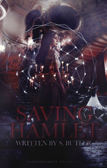 Saving Hamlet (NaNoWriMo 2016) by _affable