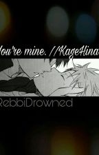 You're mine.//KageHina\\ by RebbiiDrowned_