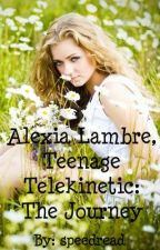 Alexia Lambre, Teenage Telekinetic: The Journey by speedRead