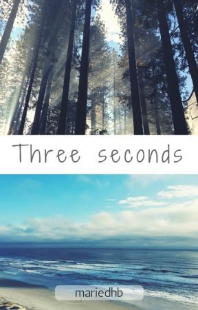 Three seconds by mariedhb