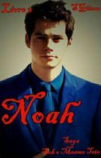 (Completo) Noah. - Saga Sob O Mesmo Teto. - Livro 3. by SGiiuu