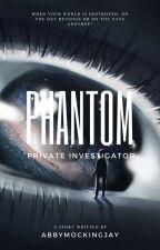 Phantom, Private Investigator by imasuperfangirlwp