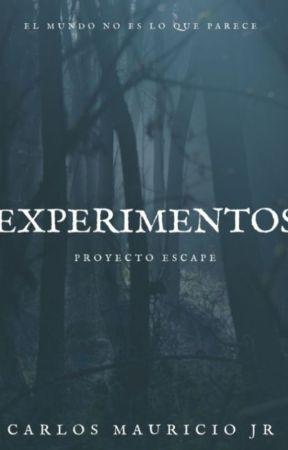 EXPERIMENTOS, Proyecto Escape #Wattys2017 by CarlosMauriciojr