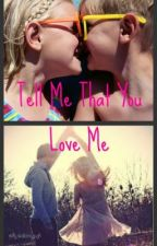 Tell Me That You Love Me~ A Cody Simpson Love Story by ShesLuckyCause