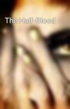 The Half-Blood by Demiaria