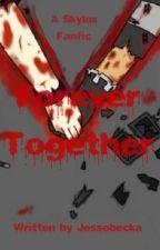 Forever Together (Skylox) by Jessobecka