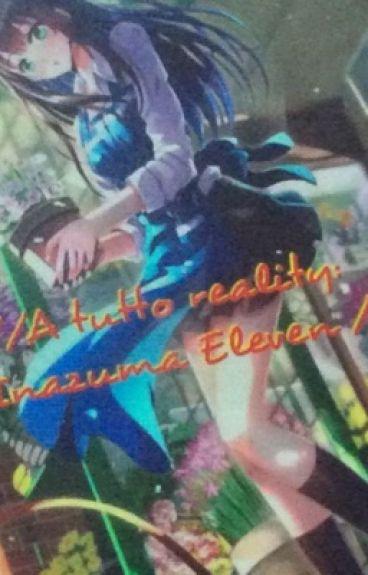 //A tutto reality: Inazuma Eleven OC//