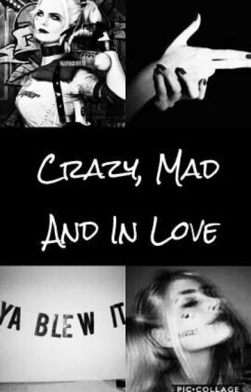 Crazy, Mad and In Love [✔]