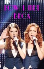 How I Met Beca by AnnakBrittsnow