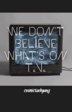 we don't believe what's on tv • t.j.  by sentimentalmaddy