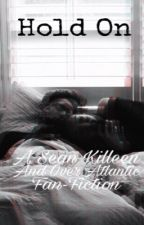 Hold On - Sean Killeen Fan-Fiction by _sparkles37
