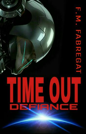 TIME OUT. Defiance (II)