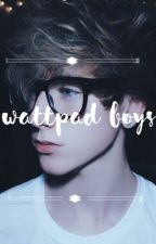 Wattpad boys   daninisaur💍 by daninisaur