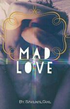 Mad Love by SaveralGirl