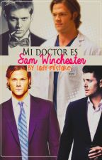 Mi Doctor es Sam Winchester【Wincest】 by Lady-Mistake