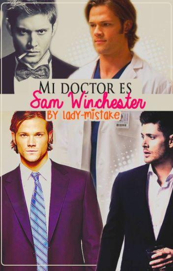 Mi Doctor es Sam Winchester【Wincest】