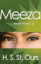 Meeza (Water Worlds 5) by HSStOurs