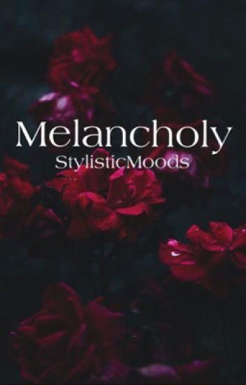 Melancholy [h.s.] Wattys 2017