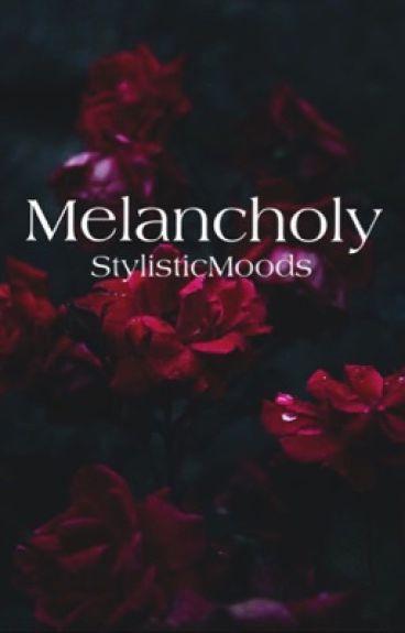 Melancholy [h.s.]