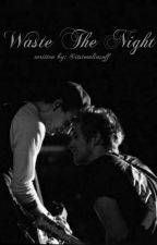 Waste The Night {Muke Clemmings} by Itstomlinsoff
