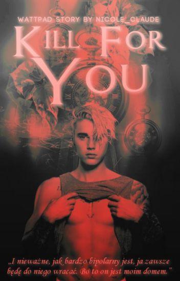 Kill For You // Justin Bieber