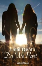 Until Death Do We Part by WinterBeaches