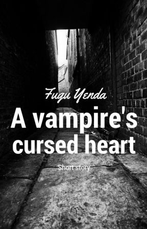 A Vampire's Cursed Heart by Themanofmiracles