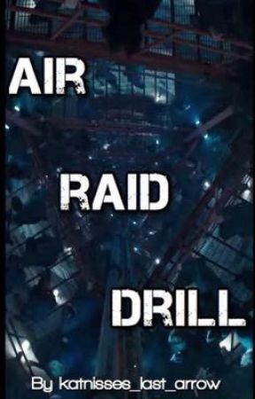 Air raid drill (the hunger games fan fiction) by katnisses_last_arrow