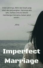 Imperfect Marriage by Micleena