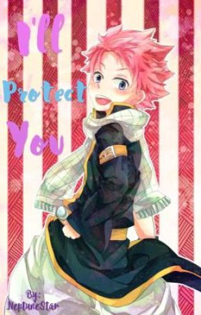 I'll Protect You! (Natsu x Reader Oneshot) by NeptuneStar