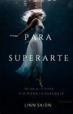 Para Superarte. by HeyItsLinn