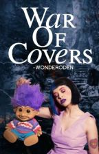 War of Covers¦ Open.  by -wonderoden