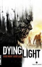 Dying Light ((On Hold)) by ThatDemigodSeth