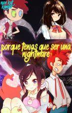 porque tenias que ser una Nightmare [Foxy×Tu] 1° Temporada {Terminada} by nicekatkawaii