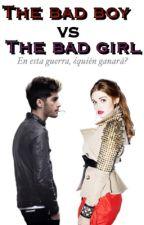 The bad boy vs The bad girl (CANCELADA) (EN EDICIÓN) by EimiDuque