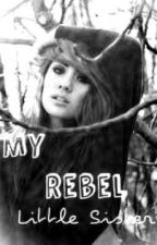 My Rebel Little Sister by fanficaddict_14