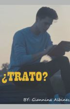 ¿TRATO? /AJ MITCHELL/ by gianninaalbines