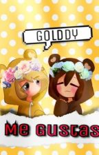 Me gustas,osito GoldenxFreddy #SaveGolddy by Crazy_Fujoshi26