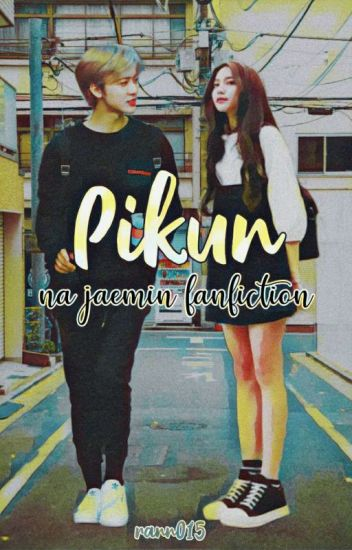 Pikun ✖ Na Jaemin
