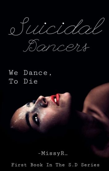 Suicidal Dancers (On Hold)