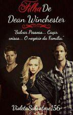 Filha de Dean Winchester by VioletaSalvatore156