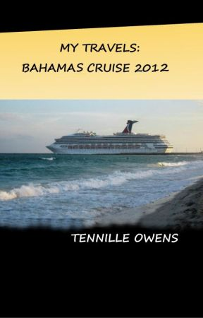 My Travels-Bahamas Cruise 2012 by TennilleOwens