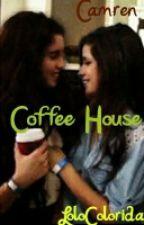 Coffee-House - Camren One Shot  by LoloColorida