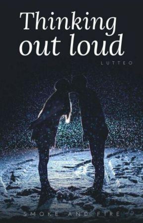 Thinking Out Loud [Lutteo] 2da Temporada +COMPLETA+ by XxxSmokeAndFireXxx