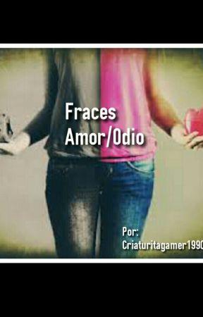 Frases Amor Odio Odio Wattpad